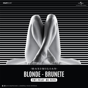 Blonde, Brunete (Tot Felu' De Fete)
