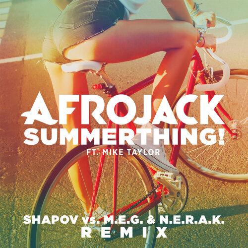 SummerThing! - Shapov Vs. M.E.G. & N.E.R.A.K. Remix