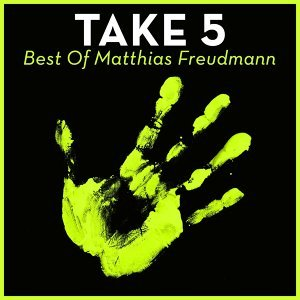 Take 5 - Best Of Matthias Freudmann