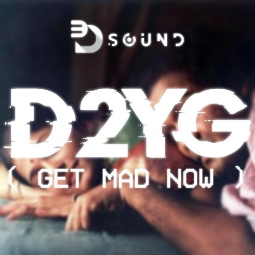 D2-YG (Get Mad Now)