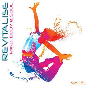 Revitalise - Mind, Body & Soul, Vol. 5
