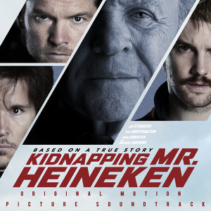 Kidnapping Mr. Heineken (Original Motion Picture Soundtrack)