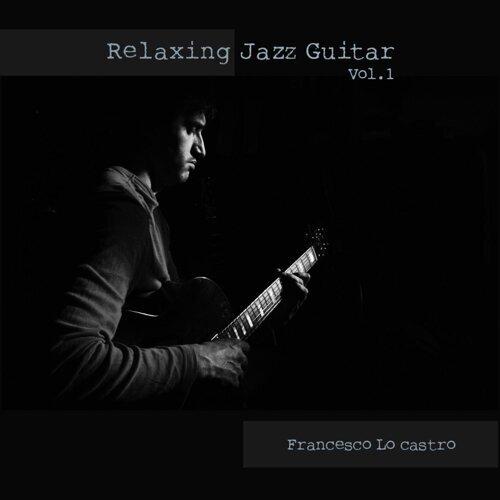 Relaxing Jazz Guitar, Vol. 1