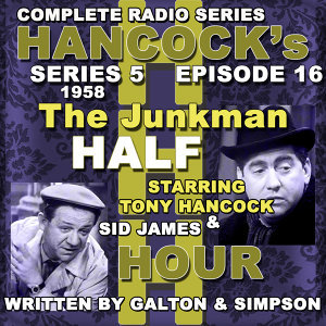 Hancock's Half Hour Radio. Series 5, Episode 16: The Junkman