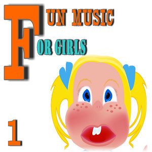 Fun Music for Girls, Vol. 1 (Special Edition)