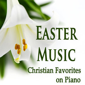 Easter Music: Christian Favorites on Piano