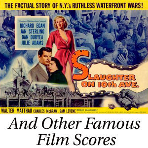 Slaughter on 10th Avenue and Other Famous Film Scores