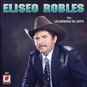 Eliseo Robles Y Los Barbaros Del