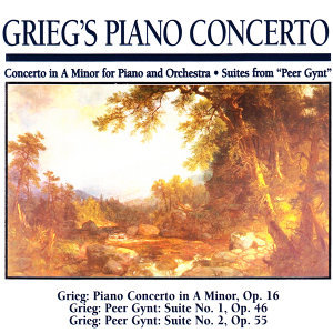 "Greig's Piano Concerto: Concerto in a Minor for Piano and Orchestra · Suites From ""Peer Gynt"""