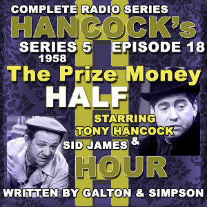 Hancock's Half Hour Radio. Series 5, Episode 18: The Prize Money