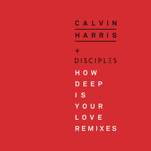 How Deep Is Your Love - Calvin Harris & R3hab Remix