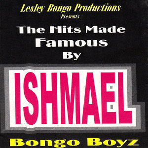 Lesley Bongo Productions Presents the Hits Made Famous by Ishmael