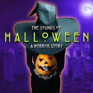 The Sounds of Halloween: A Horror Story