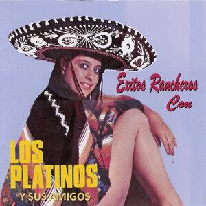 Exitos Rancheros Con los Platinos y Sus Amigos