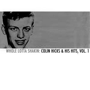 Whole Lotta Shakin: Colin Hicks & His Hits, Vol. 1