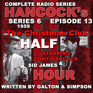 Hancock's Half Hour Radio. Series 6, Episode 13: The Christmas Club