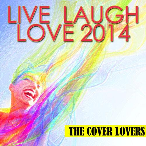 Live Laugh Love 2014