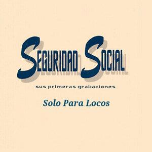 Seguridad Social - Solo para Locos