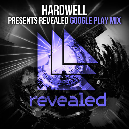 Hardwell presents Revealed - Google Play Mix - Full Continuous DJ Mix