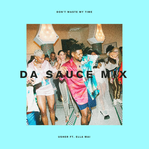 Don't Waste My Time - Da Sauce Remix