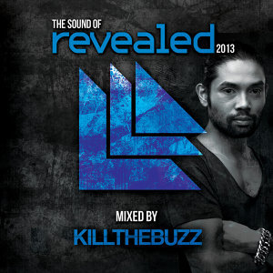 The Sound Of Revealed 2013 (Unmixed Edits) - Mixed By Kill The Buzz