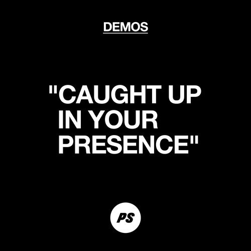 Caught Up In Your Presence - Demo