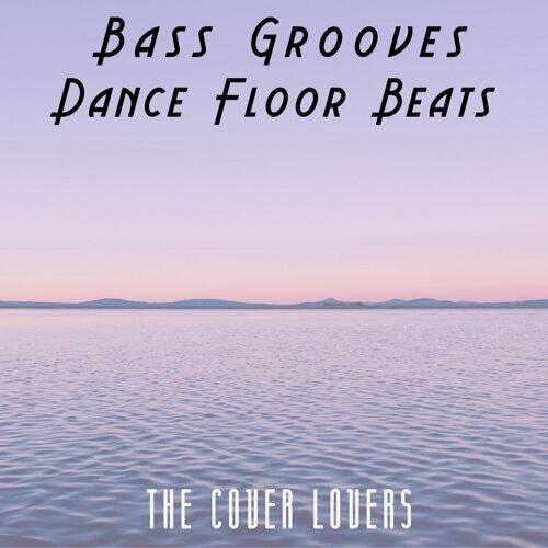 Bass Grooves - Dance Floor Beats