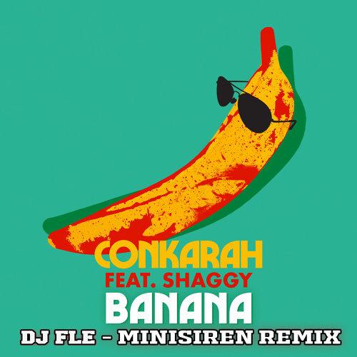 Banana (feat. Shaggy) - DJ FLe - Minisiren Remix