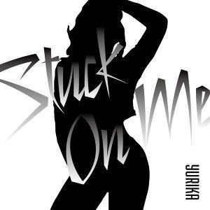 Stuck on me (Stuck on me)