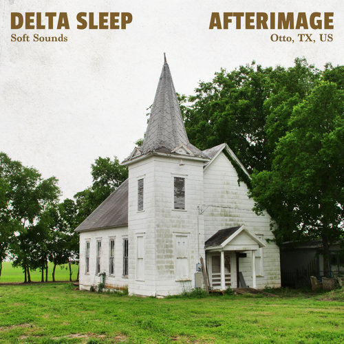 Afterimage - Otto, TX, US (Soft Sounds)