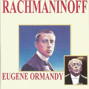 Rachmaninoff - Eugene Ormandy