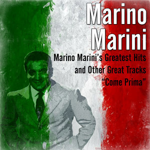Marino Marini's Greatest Hits and Other Great Tracks (Come Prima)