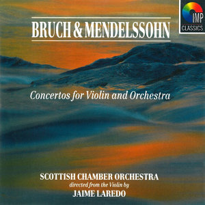 Bruch & Mendelssohn Concerto for Violin & Orchestra