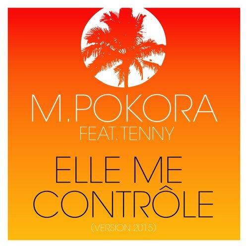 Elle me contrôle (feat. Tenny) - Version 2015