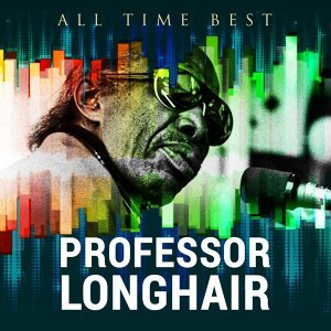 All Time Best: Professor Longhair