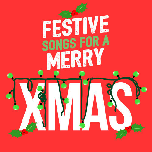Festive Songs for a Merry Xmas