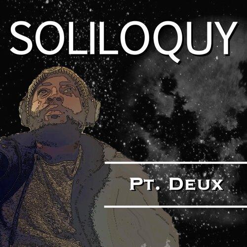 Soliloquy, Pt. Deux