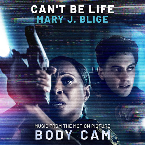 "Can't Be Life (Music from the Motion Picture ""Body Cam"")"