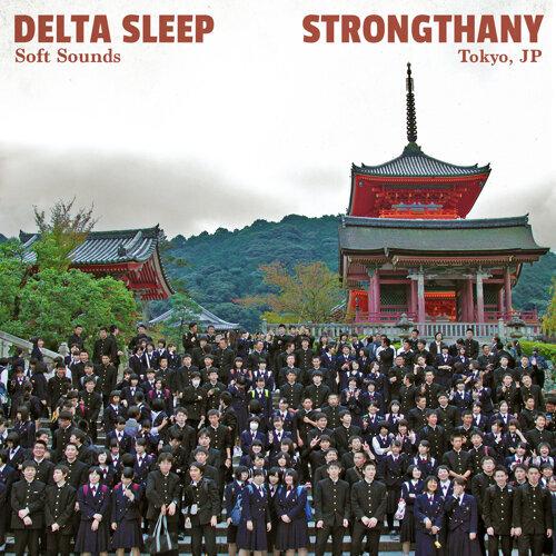 Strongthany - Tokyo, JP (Soft Sounds)