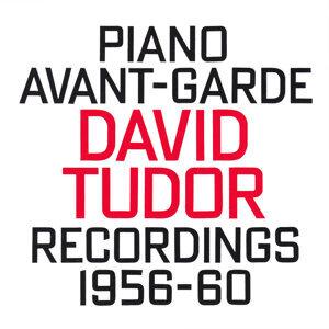 David Tudor: Piano Avant-Garde (1956-60)