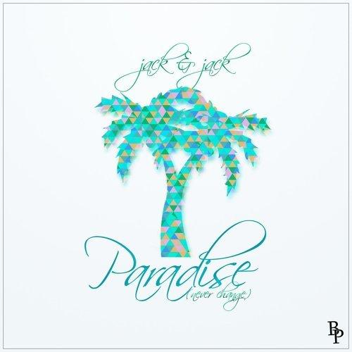 Paradise (Never Change)