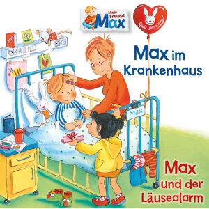 15: Max im Krankenhaus / Max und der Läusealarm