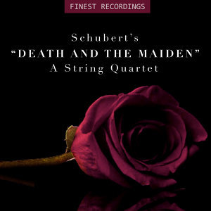"""Finest Recordings - Schubert's """"Death and the Maiden"""": A String Quartet"""