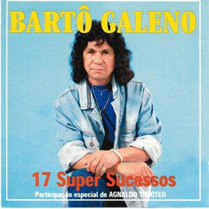 17 Super Sucessos de Bartô Galeno