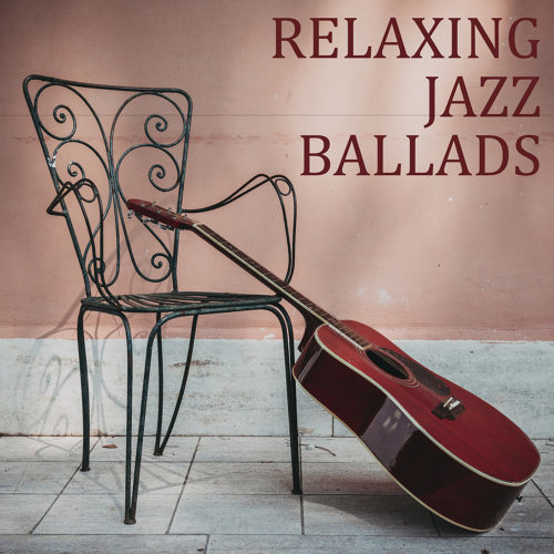 Relaxing Jazz Ballads - Sit Comfortably and Enjoy the Best in Jazz