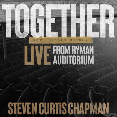 Together (We'll Get Through This) (Live from Ryman Auditorium)
