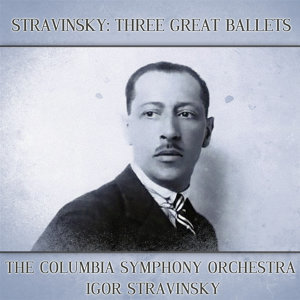 Stravinsky: Three Great Ballets