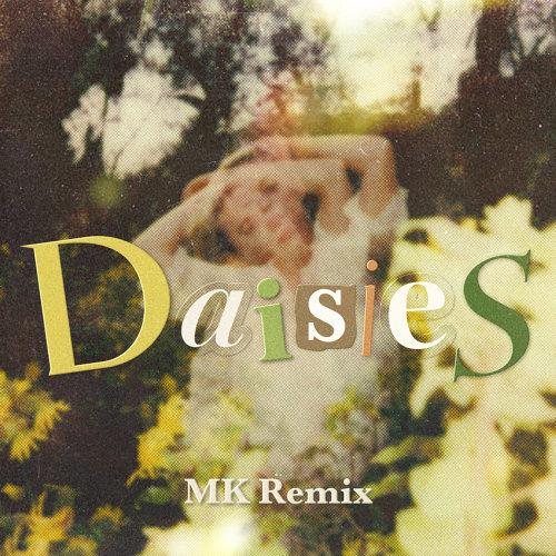 Daisies - MK Remix