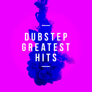 Dubstep: Greatest Hits
