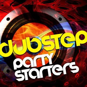 Dubstep Party Starters